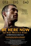 Locandina di Be Here Now: La storia di Andy Whitfield
