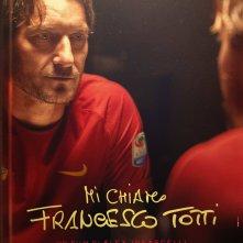 Locandina di Mi chiamo Francesco Totti